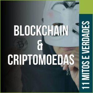 Lista 11 mitos e verdades sobre Blockchain e Criptomoedas 1