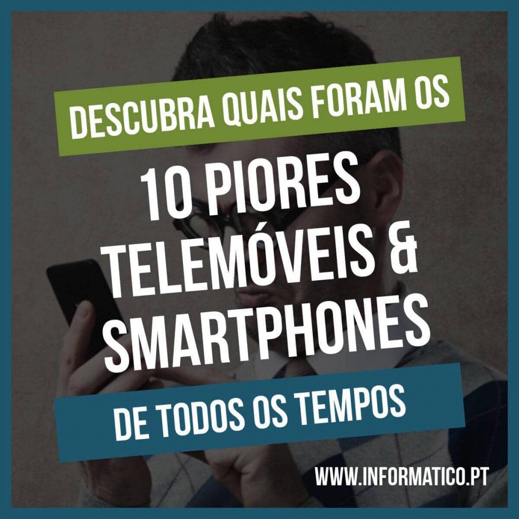 piores telemóveis smartphones